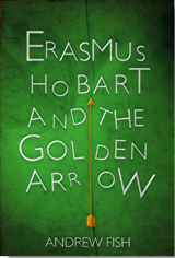 Erasmus and the Golden Arrow - Andrew Fish