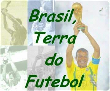 Brasil terra do futebol...