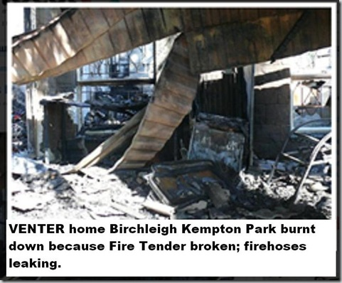 VENTER FAMILY BIRCHLEIGH HOME BURNT DOWN BECAUSE MUNICI FIRE TENDERS BROKEN1