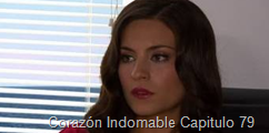 Corazón Indomable Capitulo 79