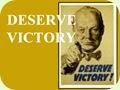 Deserve Victory!