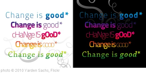 'Idea for a shirt: Change is good*' photo (c) 2010, Yarden Sachs - license: http://creativecommons.org/licenses/by-nd/2.0/