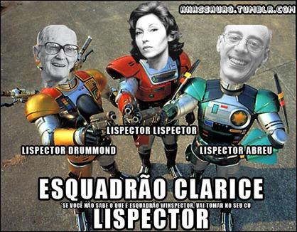 """""""Lispector (Red)! Drummond (Yellow)! Abreu (Green)! Itsudatte yondekure... RISUPEKUTAAAAA"""""""