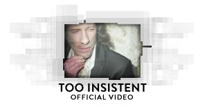 Too Insistent