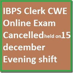 IBPS cancelled 15 December evening shift online exam