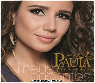 4fc2c1357b544 Download – CD Paula Fernandes – Meus Encantos (2012) Baixar Grátis