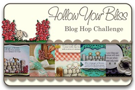 Follow Your Bliss Blog Hop Challenge
