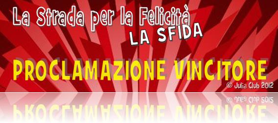 """""""La Strada per la Felicità - LA SFIDA"""": proclamazione vincitore"""