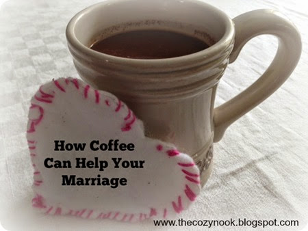 How Coffee Can Help Your Marriage - The Cozy Nook