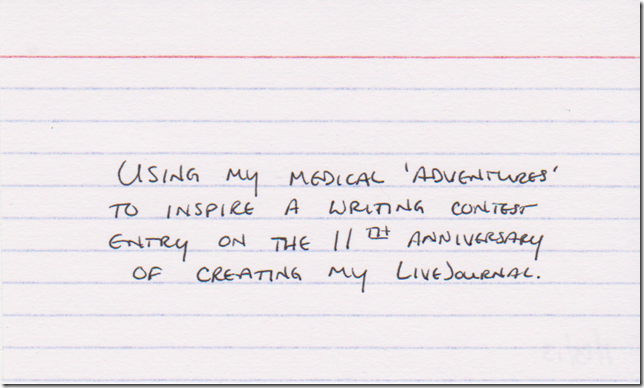 Using my medical 'adventures' to inspire a writing contest entry on the 11th anniversary of creating my LiveJournal.
