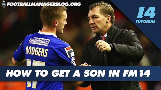 How to get a son in Football Manager 2014