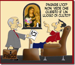 Il Vaticano risparmia 2 MILIARDI DI EURO l'anno dall'esenzione dell'ICI, e intasca 1 MILIARDO DI EURO l'anno dall' 8 x mille
