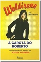 Waldirene - A garota do Roberto - Livro - Jovem Guarda