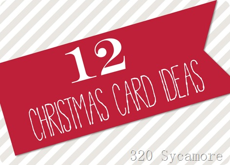 12 Christmas Card Ideas at 320 Sycamore