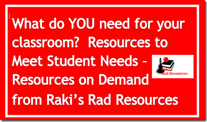 What do you need for your classroom?  Resources to meet studen needs - Resources on Demand from Raki's Rad Resources