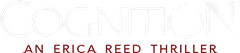 Cognition: An Erica Reed Thriller Logo