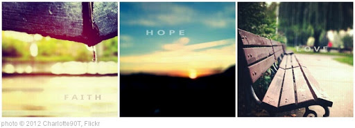'faith, hope and love' photo (c) 2012, Charlotte90T - license: http://creativecommons.org/licenses/by-nd/2.0/