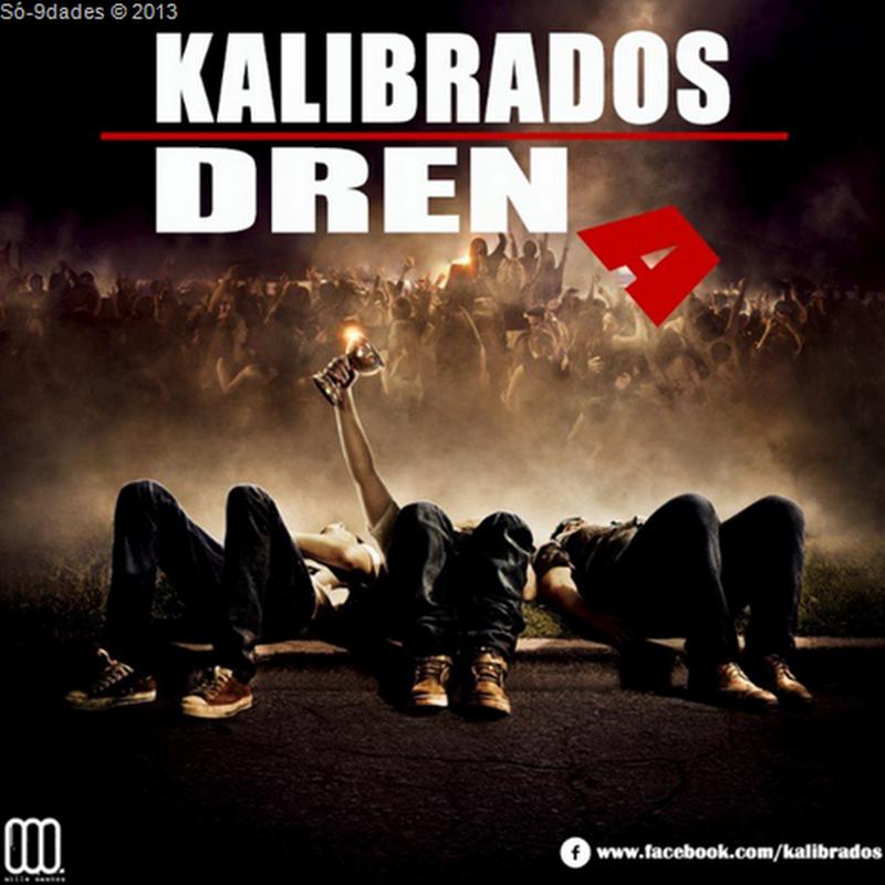 """Eles Voltaram: Kalibrados Lançam Nova Track """"Drena"""" (2013) [Download]"""