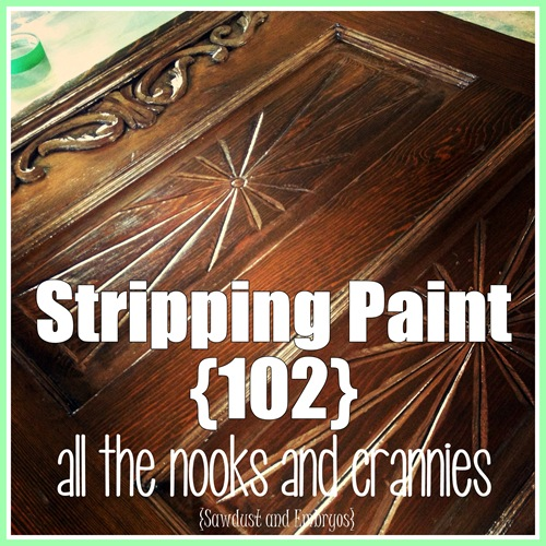 Stripping Paint (102) ~ all the nooks and crannies!