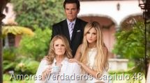 Amores Verdaderos Capitulo 48