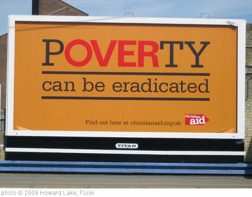 'Christian Aid's Poverty can be eradicated poster' photo (c) 2009, Howard Lake - license: http://creativecommons.org/licenses/by-sa/2.0/