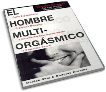 EL HOMBRE MULTIORGÁSMICO [ Libro ] – Cómo experimentar orgasmos múltiples e incremetar la capacidad sexual. Secretos que todo hombre debería conocer