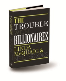On 10-Sep-10, at 12:17 PM, Bishop, Bob wrote:  The Trouble with Billionaires book cover for Sunday Insight, Sept. 12, 2010  <billionaires_3D.JPG>