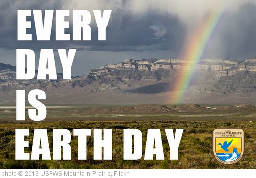 'Every Day is Earth Day' photo (c) 2013, USFWS Mountain-Prairie - license: https://creativecommons.org/licenses/by/2.0/