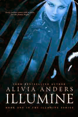 http://www.amazon.com/Illumine-The-Series-Alivia-Anders-ebook/dp/B006V1MRTO/ref=sr_1_1?ie=UTF8&qid=1399306796&sr=8-1&keywords=illumine