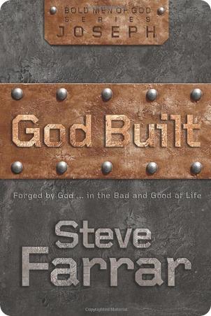 Free ebook Libro gratis Construido por Dios. Forjado por Dios en lo malo y bueno de la vida Steve Farrar GOD BUILT Bold men of God series Joseph .bmp