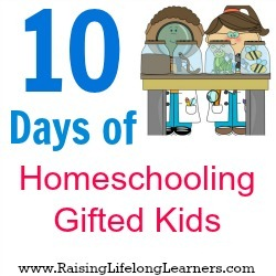 10 Days of Homeschooling Gifted Kids