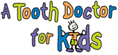 a  toothdoctor for kids