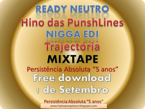 Mixtape Persistência Absoluta - 5 Anos Ready Neutro & Nigga Edi