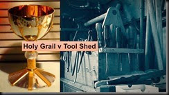 Holy Grail vs Tool Shed