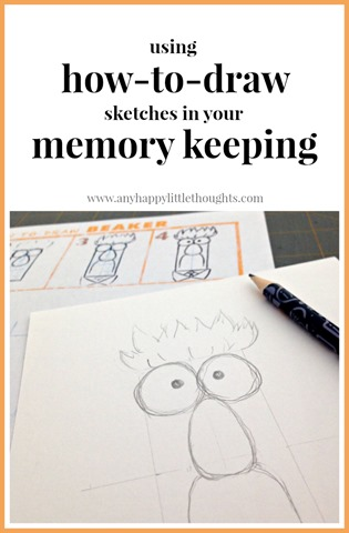 how-to-draw sketches in your scrapbooks, memory keeping, and art projects | www.anyhappylittlethoughts.com