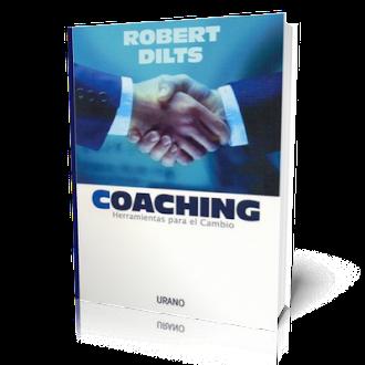 COACHING, HERRAMIENTAS PARA EL CAMBIO, Robert Dilts [ Libro ] – La nueva visión del Coaching y herramientas específicas de PNL