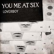 loverboy – You Me At Six