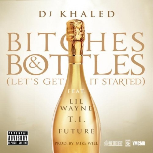 dj-khaled-bitches-bottles-lets-get-it-started-ft-future-lil-wayne-t-i-HHS1987-2012-kiss-the-ring