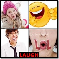 LAUGH- 4 Pics 1 Word Answers 3 Letters