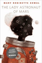 The lady astronaut of Mars - M.R. Kowal