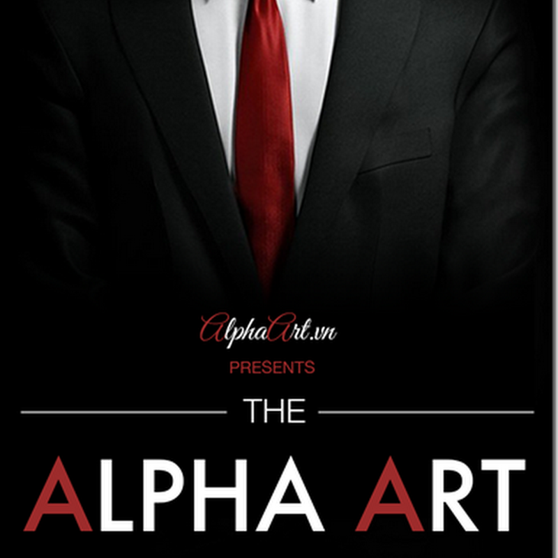 Alpha Art : Trở thành người đàn ông mọi phụ nữ mong ước