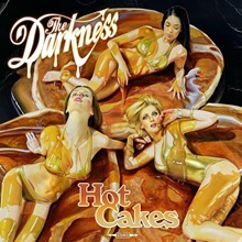The Darkness Hot Cakes