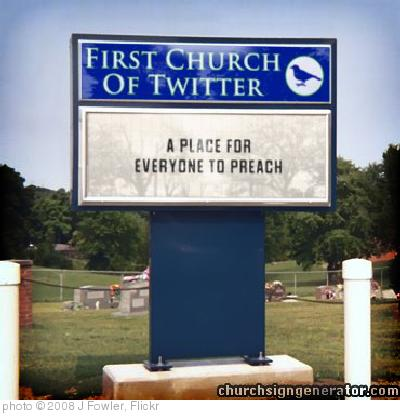 'twitter-churchsign-by-wiselywoven' photo (c) 2008, J Fowler - license: http://creativecommons.org/licenses/by/2.0/
