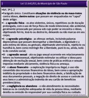Exemplos de Violência e Maus-Tratos contra idosos previstos no art. 3º da Lei 13642/03 do Município de São Paulo, que dispõe sobre a notificação compulsória
