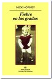FIEBRE EN LAS GRADAS DE NICK HORNBY