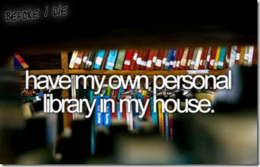 Bucket List - Have My Own Personal Library