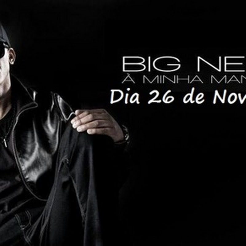 Nova Música de Big Nelo – Eu Sou o Big [Download Track]