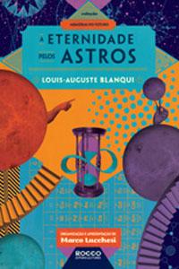 A Eternidade pelos Astros, por Louis-Auguste Blanqui
