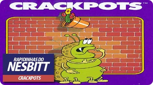 RAPIDINHAS DO NESBITT v.2013 - Crackpots