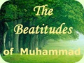 The Beatitudes of Muhammad
